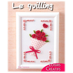 Loisirs Créatifs - Le Quilling